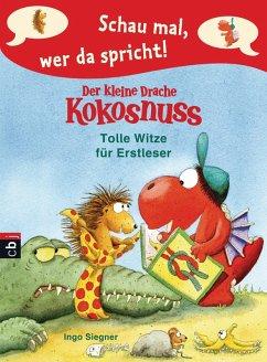 Tolle Witze für Erstleser / Schau mal, wer da spricht. Der kleine Drache Kokosnuss Bd.3 (eBook, ePUB) - Siegner, Ingo