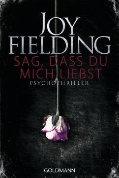 Sag, dass du mich liebst (eBook, ePUB) - Fielding, Joy