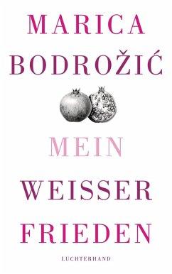Mein weißer Frieden (eBook, ePUB) - Bodrozic, Marica