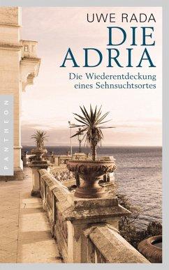 Die Adria (eBook, ePUB) - Rada, Uwe