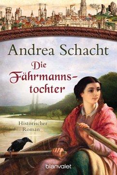 Die Fährmannstochter / Myntha, die Fährmannstochter Bd.1 (eBook, ePUB) - Schacht, Andrea