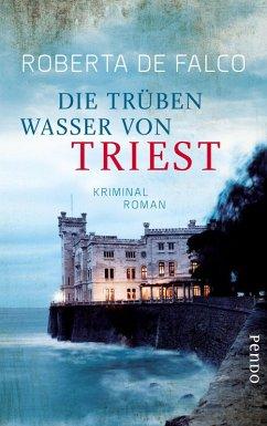 Die trüben Wasser von Triest / Commissario Benussi Bd.1 (eBook, ePUB) - Falco, Roberta De