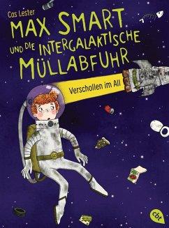 Verschollen im All / Max Smart und die intergalaktische Müllabfuhr Bd.1 (eBook, ePUB) - Lester, Cas