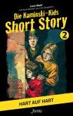 Die Kaminski-Kids, Short Story - Hart auf hart