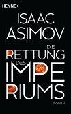 Die Rettung des Imperiums / Foundation-Zyklus Bd.9 (eBook, ePUB)