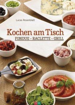Kochen am Tisch - Rosenblatt, Lucas