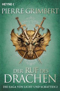 Der Ruf des Drachen / Die Saga von Licht und Schatten Bd.2