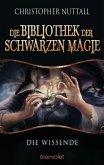 Die Wissende / Die Bibliothek der Schwarzen Magie Bd.1 (eBook, ePUB)
