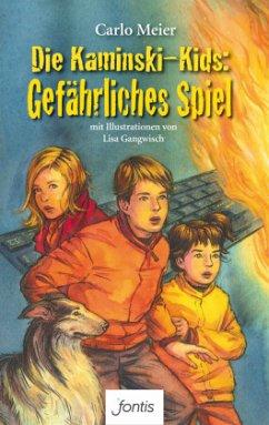 Die Kaminski-Kids: Gefährliches Spiel - Meier, Carlo
