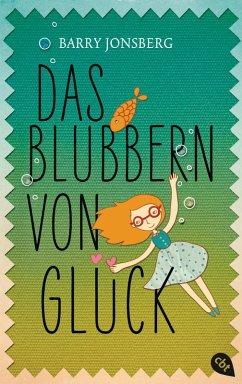 Das Blubbern von Glück (eBook, ePUB) - Jonsberg, Barry