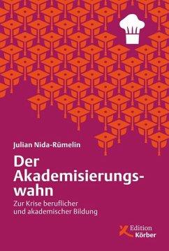 Der Akademisierungswahn - Nida-Rümelin, Julian