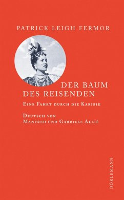 Der Baum des Reisenden (eBook, ePUB) - Patrick Leigh Fermor; Manfred Allié; Gabriele Kempf-Allié