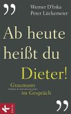 Ab heute heißt du Dieter! (eBook, ePUB)