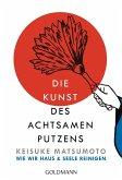Die Kunst des achtsamen Putzens (eBook, ePUB)