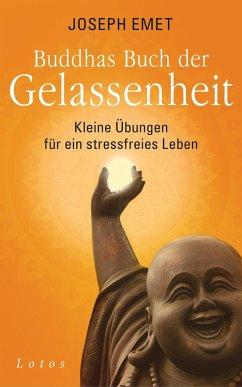 Buddhas Buch der Gelassenheit (eBook, ePUB) - Emet, Joseph