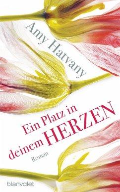 Ein Platz in deinem Herzen (eBook, ePUB) - Hatvany, Amy