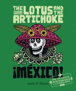 The Lotus and the Artichoke - Mexico! - Moore, Justin P.