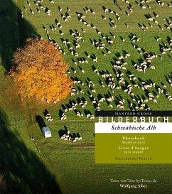 Schwäbische Alb - Grohe, Manfred; Alber, Wolfgang