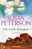 Die weiße Aborigine / Australien-Saga Bd.4 (eBook, ePUB)
