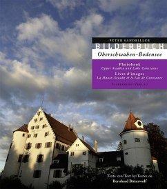 Bilderbuch Oberschwaben-Bodensee\Photobook Upper Swabia and Lake Constance\Livre d' image la Haute-Souabe et le Lac de Constance - Sandbiller, Peter; Bitterwolf, Bernhard