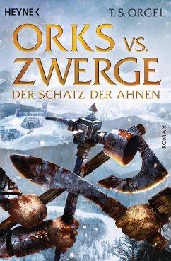 Der Schatz der Ahnen / Orks vs. Zwerge Bd.3 (eBook, ePUB) - Orgel, T. S.