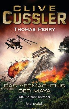 Das Vermächtnis der Maya / Fargo Adventures Bd.5 (eBook, ePUB) - Cussler, Clive; Perry, Thomas