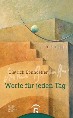 Dietrich Bonhoeffer. Worte für jeden Tag (eBook, ePUB)
