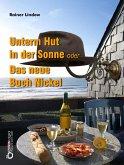 Unterm Hut in der Sonne oder Das neue Buch Nickel (eBook, PDF)