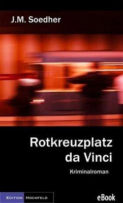 Rotkreuzplatz da Vinci (eBook, ePUB) - Soedher, Jakob Maria