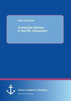 Computer Games in the EFL Classroom (eBook, PDF) - Schneider, Marie