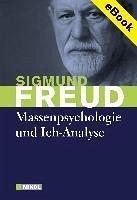 Massenpsychologie und Ich-Analyse (eBook, ePUB) - Freud, Sigmund
