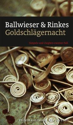 Goldschlägernacht (eBook) (eBook, ePUB) - Rinkes, Petra; Ballwieser, Roland