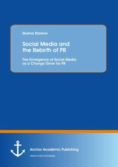 Social Media and the Rebirth of PR: The Emergence of Social Media as a Change Driver for PR (eBook, PDF) - Stareva, Iliyana