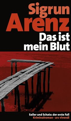 Das ist mein Blut / Sailer und Schatz Bd.1 (eBook, ePUB) - Arenz, Sigrun
