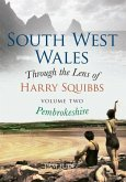 South West Wales Through the Lens of Harry Squibbs Pembrokeshire