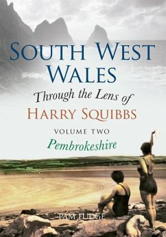 South West Wales Through the Lens of Harry Squibbs Pembrokeshire - Fudge, Pam