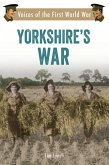 Yorkshire's War: Voices of the First World War
