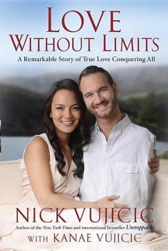 LOVE WITHOUT LIMITS A REMARKABLE STORY O - VUJICIC, NICK VUJIC