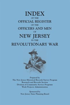 Index of the Official Register of the Officers and Men of New Jersey in the Revolutionary War, by William S. Stryker. Prepared by the New Jersey Histo