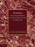 Alcamenes and the Establishment of the Classical Type in Greek Art