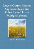 Lucy E Outros Amores Sagrados/Lucy and Other Sacred Loves Bilingual Poems