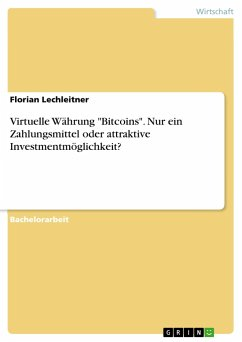 """Virtuelle Währung """"Bitcoins"""". Nur ein Zahlungsmittel oder attraktive Investmentmöglichkeit?"""