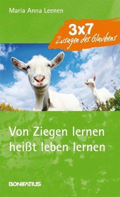 Von Ziegen lernen heißt leben lernen - Leenen, Anna M.