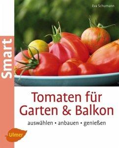 Tomaten für Garten und Balkon - Schumann, Eva
