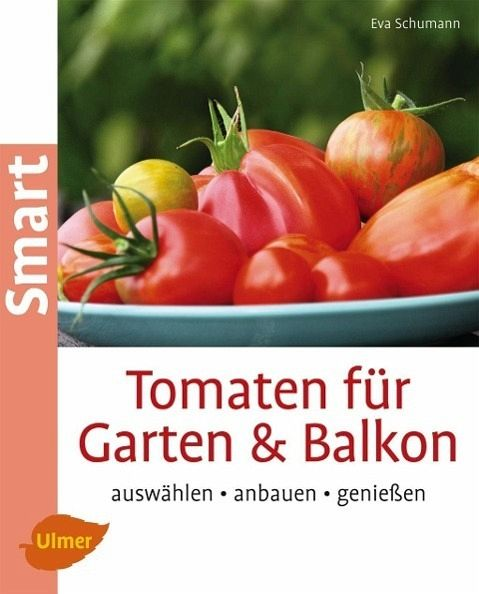 tomaten f r garten und balkon von eva schumann buch. Black Bedroom Furniture Sets. Home Design Ideas