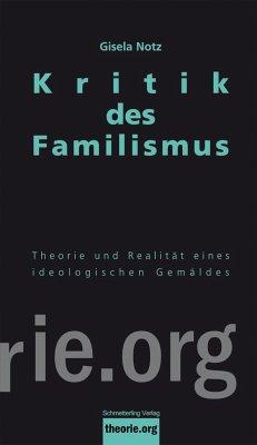 Kritik des Familismus - Notz, Gisela