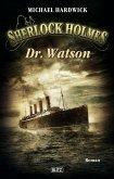 Dr. Watson / Sherlock Holmes - Neue Fälle Bd.6 (eBook, ePUB)