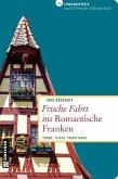 Frische Fahrt ins Romantische Franken (eBook, PDF)