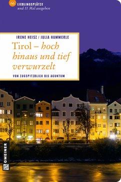 Tirol - hoch hinaus und tief verwurzelt (eBook, ePUB) - Heisz, Irene