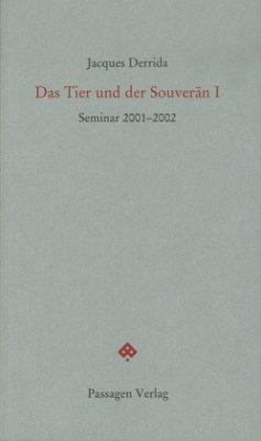 Das Tier und der Souverän I - Derrida, Jacques